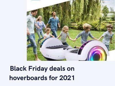 Black Friday deals on hoverboards for 2021